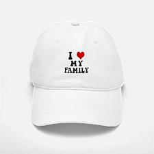 I Love My Family - I Heart My Family Baseball Baseball Cap