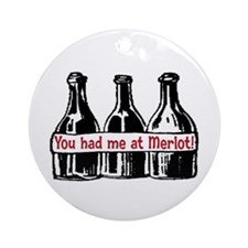 YOU HAD ME AT MERLOT Ornament (Round)