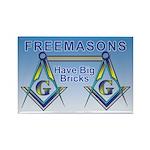 Freemasons Have Big Bricks Rectangle Magnet