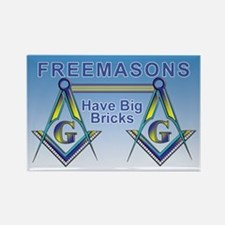 Freemasons Have Big Bricks Rectangle Magnet