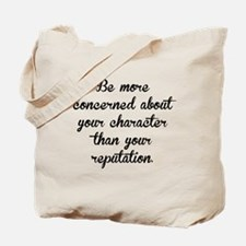 Character And Reputation Tote Bag