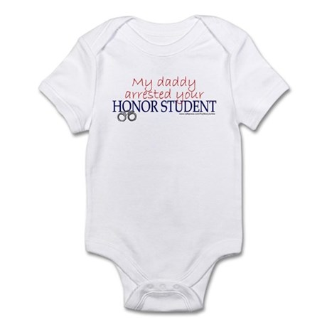 My daddy arrested your honor Infant Bodysuit
