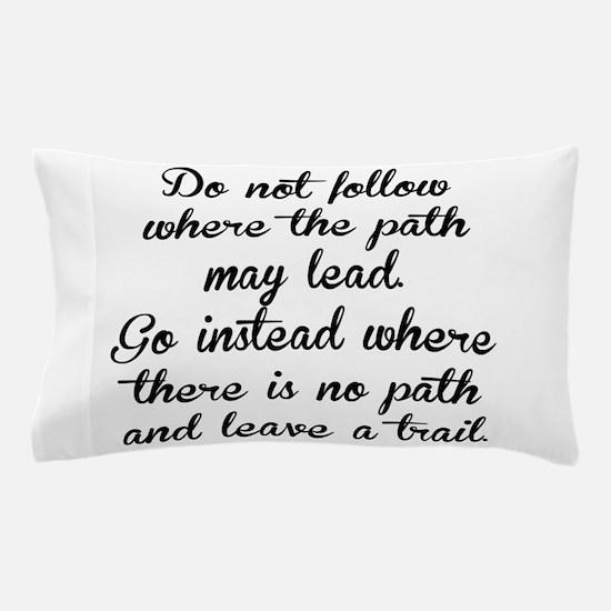 Do Not Follow Pillow Case