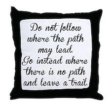 Do Not Follow Throw Pillow