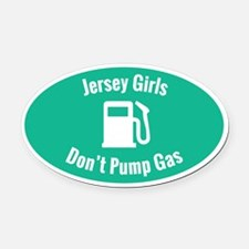 Jersey Girls Don't Pump Gas (aqua) Oval Car Ma