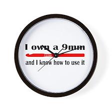 I Own A 9mm And I Know How To Use It Wall Clock