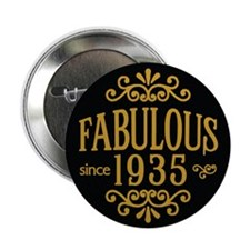 "Fabulous Since 1935 2.25"" Button"