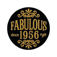 """Fabulous Since 1956 3.5"""" Button"""