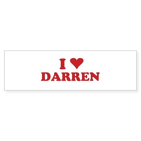 I LOVE DARREN Bumper Sticker