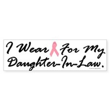 I Wear Pink For My Daughter-In-Law 1 Bumper Sticker