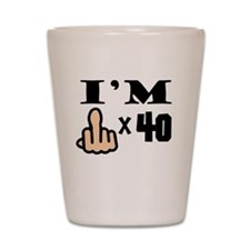 Im Middle Finger Times 40 Shot Glass