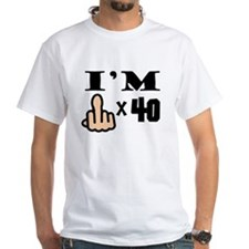 Im Middle Finger Times 40 T-Shirt