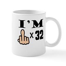 Im Middle Finger Times 32 Mugs