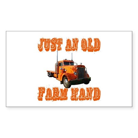 Just An Old Farm Hand Rectangle Sticker