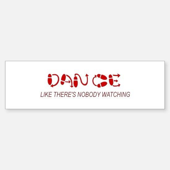 Dance Like There's Nobody Wat Bumper Bumper Bumper Sticker