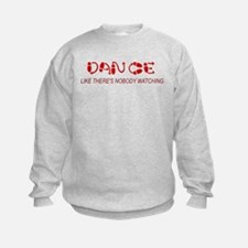 Dance Like There's Nobody Wat Sweatshirt