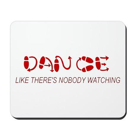 Dance Like There's Nobody Wat Mousepad