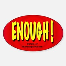 """Enough"" Protest Oval Decal"