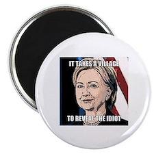 Village Idiot Hillary Magnet