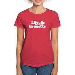 Life Is Better Brunette Tee