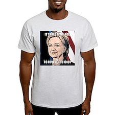 Village Idiot Hillary T-Shirt