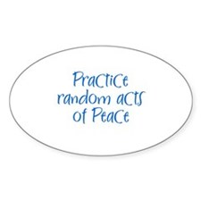 Practice random acts of Peace Oval Decal