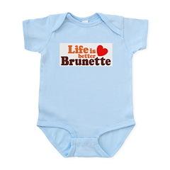 Life Is Better Brunette Infant Bodysuit