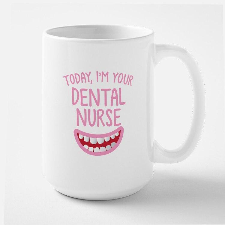 Today I'm your Dental nurse Mugs