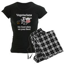 Vegetarians My Food Shits On Pajamas