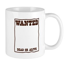 WANTED dead or alive poster template Mugs