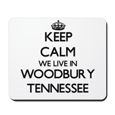 Keep calm we live in Woodbury Tennessee Mousepad