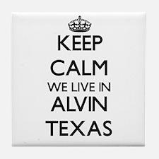 Keep calm we live in Alvin Texas Tile Coaster
