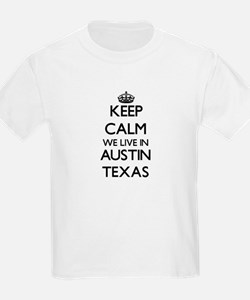 Keep calm we live in Austin Texas T-Shirt