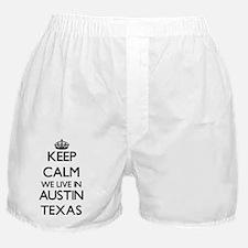 Keep calm we live in Austin Texas Boxer Shorts