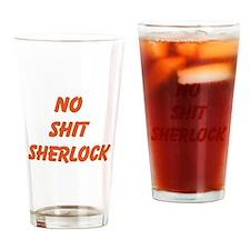 No Shit Sherlock Drinking Glass