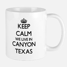 Keep calm we live in Canyon Texas Mugs