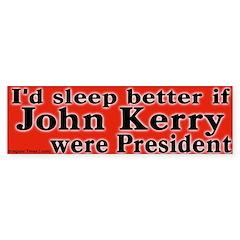 Sleep With John Kerry Bumper Bumper Sticker