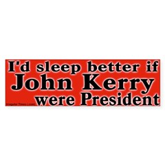 Sleep With John Kerry Bumper Bumper Sticker