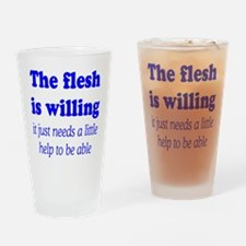 FLESH IS WILLING Drinking Glass