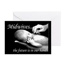 Midwives...the future is in our hands Greeting Car