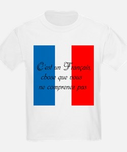 Its a French thing, you wouldnt understand T-Shirt