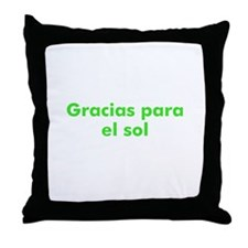 Gracias para el sol Throw Pillow