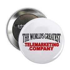 """The World's Greatest Telemarketing Company"" Butto"