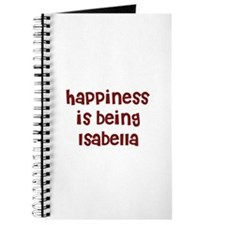 happiness is being Isabella Journal