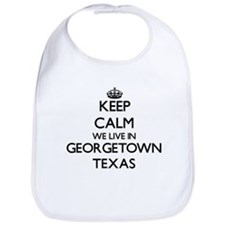 Keep calm we live in Georgetown Texas Bib