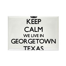 Keep calm we live in Georgetown Texas Magnets