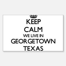 Keep calm we live in Georgetown Texas Decal