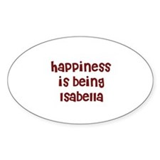 happiness is being Isabella Oval Decal