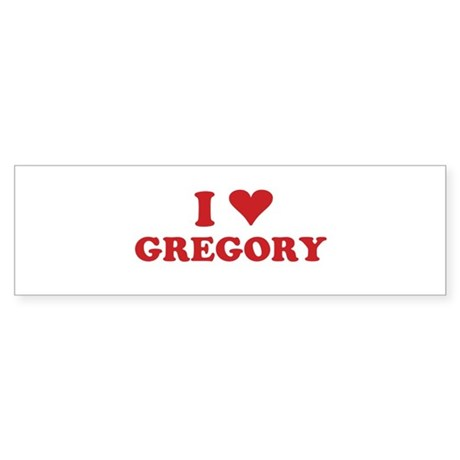 I LOVE GREGORY Bumper Sticker