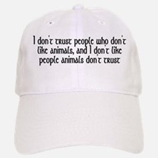 People who don't like animals - Baseball Baseball Cap